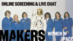 Live Chat & Screening - MAKERS: Women in Space