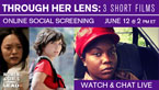 Through Her Lens Screenings